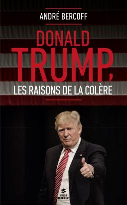 Donal Trump, les raisons de la colère.png