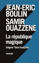 La République magique - Jean Eric Boulin - Samir Ouazzene.png