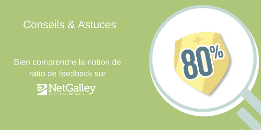 Bien comprendre la notion « Ratio de feedback » sur votre profil NetGalley