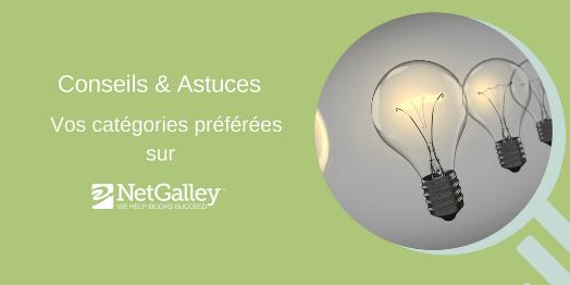 Ajouter vos catégories préférées sur NetGalley – moins de temps perdu pour lireplus!