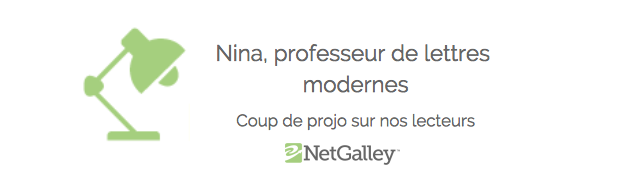 Coup de projo sur nos lecteurs #47 – Nina, Professeur de lettresmodernes