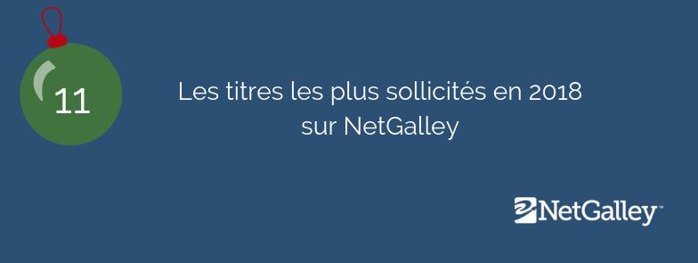 Calendrier de l'Avent – Jour 11, Les livres les plus sollicités sur NetGalley en2018