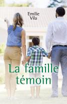 La famille témoin - Emilie Vila