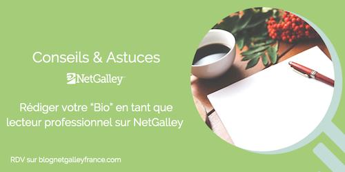 """Conseils et Astuces pour rédiger votre """"Bio"""" surNetGalley"""