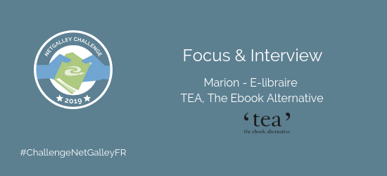 Focus sur TEA, The Ebook Alternative avec Marion, e-libraire